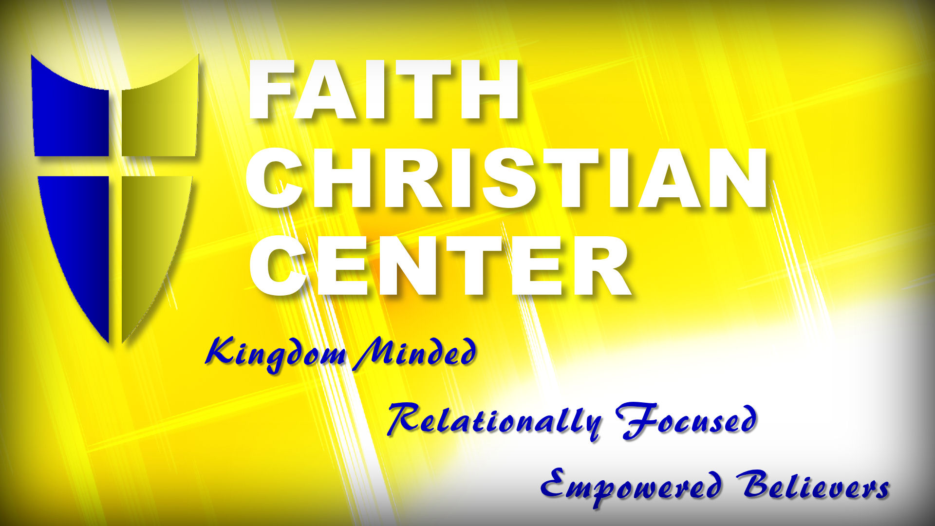 Faith Christian Center Kingdom Minded Relationally Focused Empowered Believers